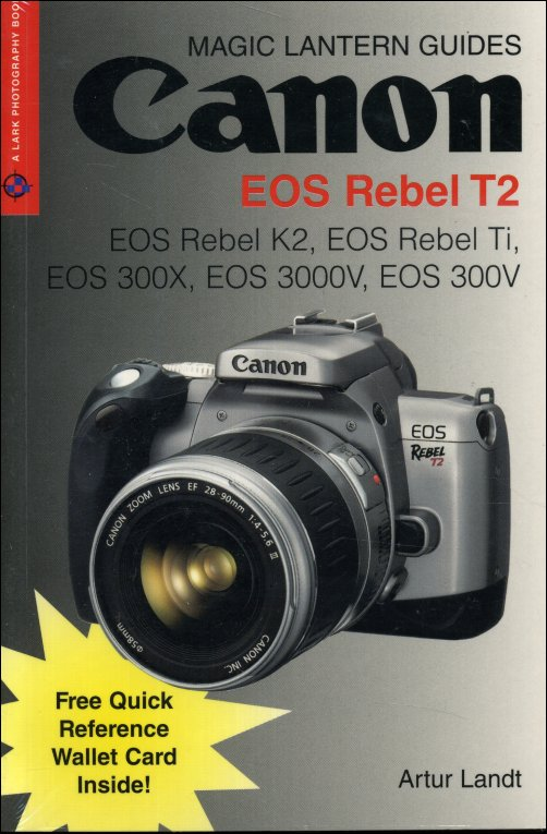 Canon Eos Rebel T2  Eos Rebel K2 Ti Camera Manual Book