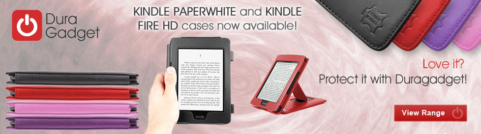 The premium range of Duragadget Kindle 4, Kindle Touch, Kindle Paperwhite and Kindle Fire HD cases and accessories