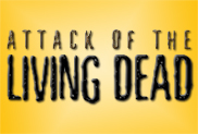 ATTACK OF THE LIVING DEAD