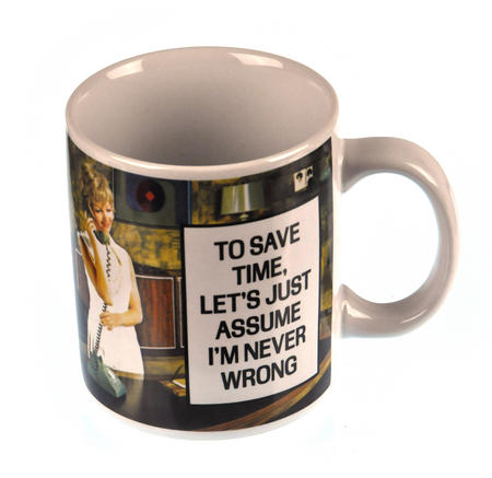 To Save Time, Let's Just Assume I'm Never Wrong Mug