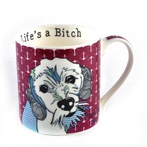 Scruffy Bitch - Life's a Bitch Mug by Casey Rodgers