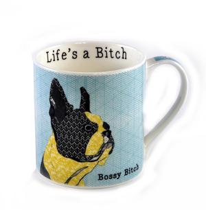 Bossy Bitch - Life's a Bitch Mug by Casey Rodgers