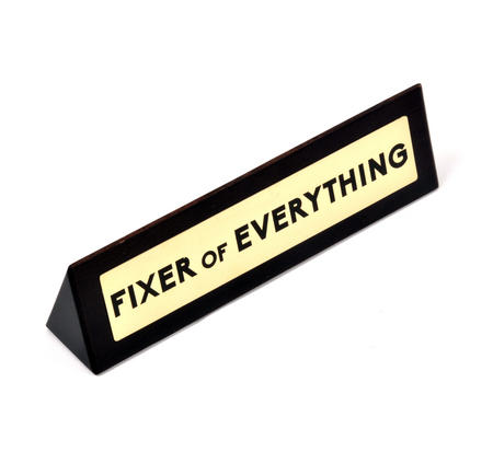 Fixer of Everything - Wooden Desk Sign