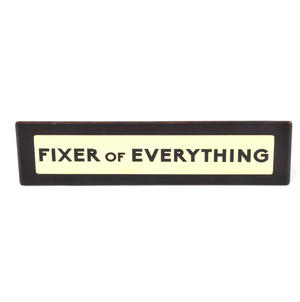 Fixer of Everything - Wooden Desk Sign Thumbnail 2