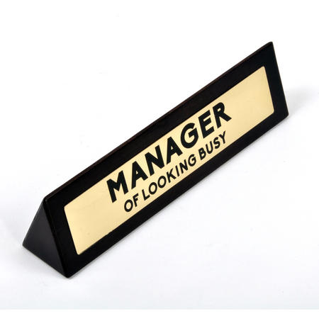 Manager of Looking Busy - Wooden Desk Sign