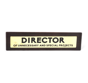 Director of Unecessary & Special Projects - Wooden Desk Sign Thumbnail 2