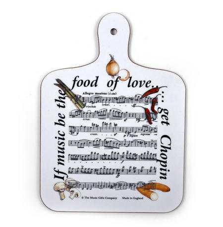 If Music Be the Food of Love? Get Chopin Chopping Board