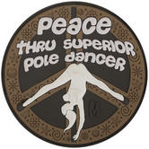 Maxpedition Peace Thru Superior Pole Dancer (Arid) Morale Patch