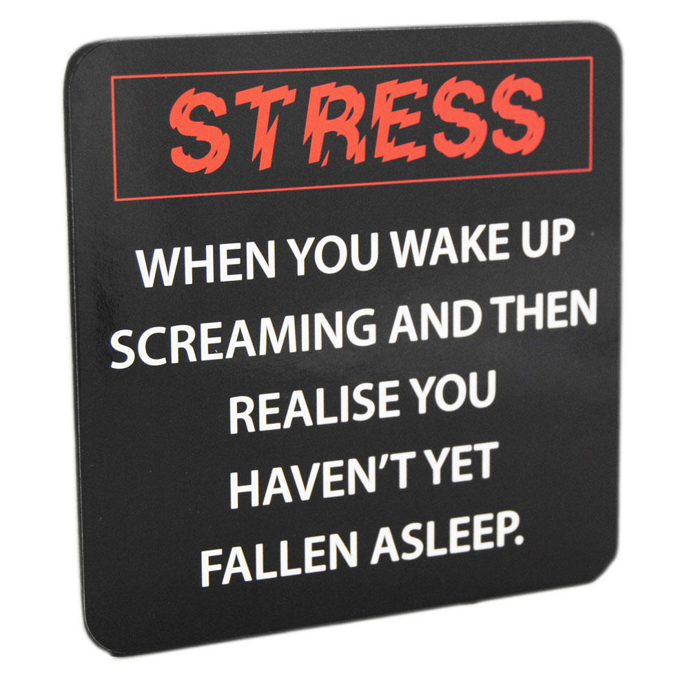Drink coaster stress when you wake up screaming funny for Perfect drink pro scale