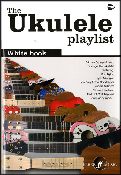 The Ukulele Playlist White Book 33 Rock & Pop Classics Uke Chord Songbook Strum Enlarged Preview