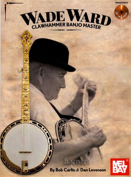 Wade Ward Clawhammer Banjo Master 5-String TAB Sheet Music Book with CD : eBay