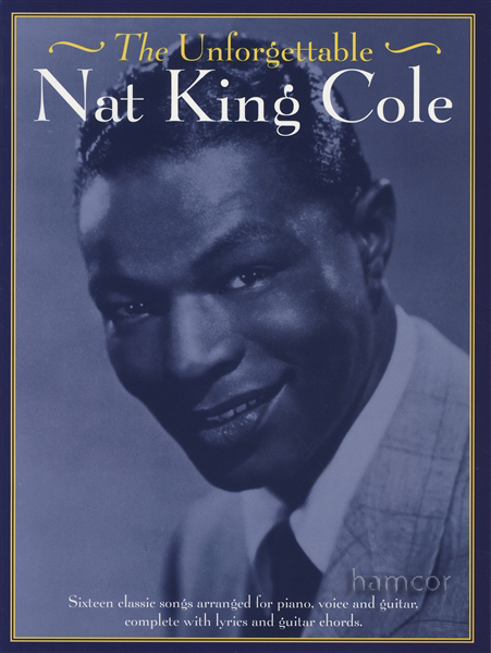 The Unforgettable Nat King Cole Piano Vocal Guitar Sheet