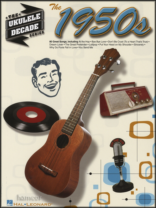 The 1950s The Ukulele Decade Series Chord Melody Songbook Pop Music Book Enlarged Preview