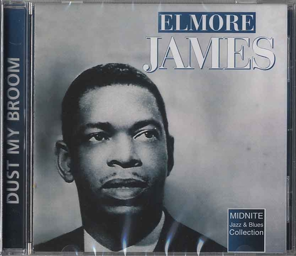 Elmore James Dust My Broom Everyday I Have The Blues