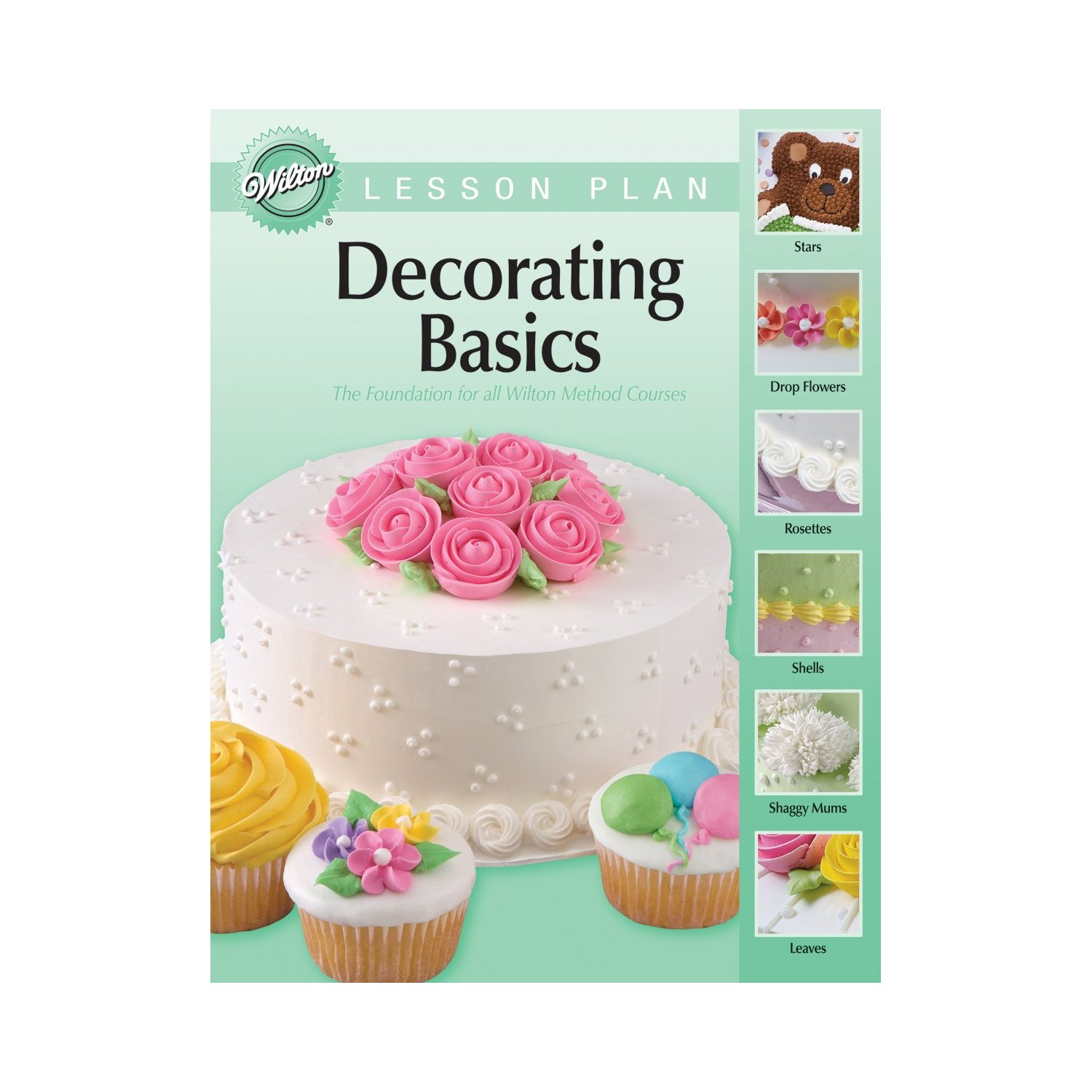 Wilton Cake Decorating Classes Uk : Wilton Decorating Basics Lesson Plan Book Publication Cake ...