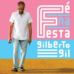 Gilberto Gil - Fe Na Festa NEW CD ALBUM Enlarged Preview