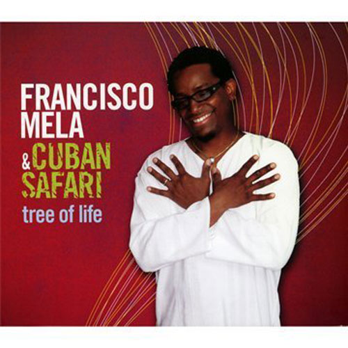 Francisco Mela - Tree Of Life NEW CD Enlarged Preview