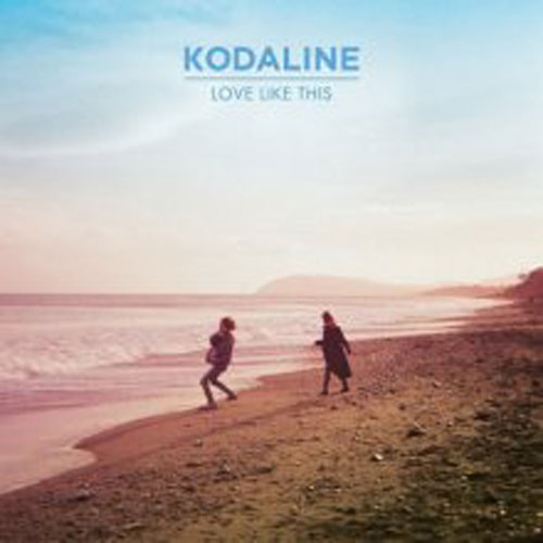 Kodaline - Love Like This NEW 7
