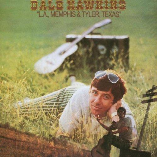 Dale Hawkins LA Memphis Tyler Texas