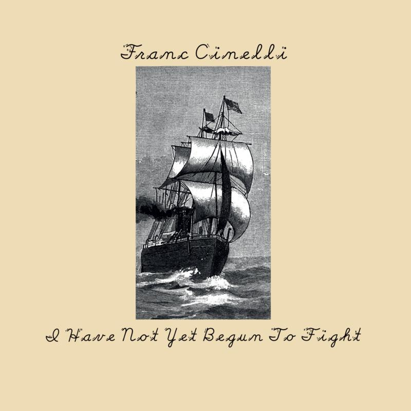Cinelli Franc - I Have Not Yet Begun To Fight NEW CD Enlarged Preview