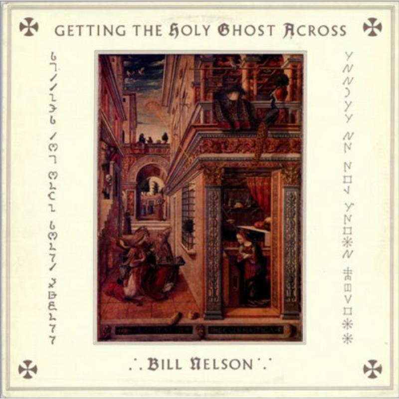 Bill Nelson - Getting The Holy Ghost Across NEW CD Enlarged Preview