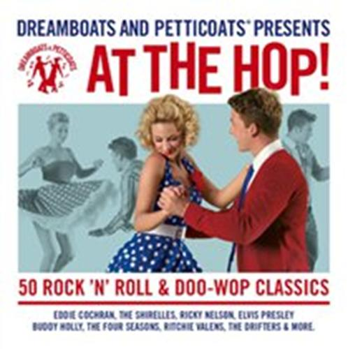 Various Artists - Dreamboats And Petticoats - At The Hop NEW CD Enlarged Preview