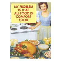 My Problem Is That All Food Is Comfort Food Fridge Magnet