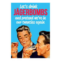 Let's Drink Jagerbombs And Pretend We're In Our Twenties Again Postcard