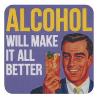 Alcohol Will Make It All Better Single Coaster