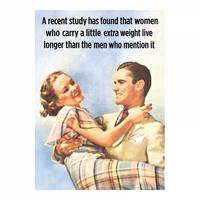 A Recent Study Has Found That Women Who Carry A Little Extra Weight Fridge Magnet
