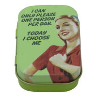 I Can Only Please One Person Per Day. Today I Choose Me Keepsake / Pill Tin