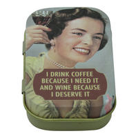 I Drink Coffee Because I Need It And Wine Because I Deserve It Keepsake / Pill Tin