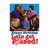Happy Birthday. Let's Get P*ssed! Greeting Card