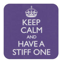 """Keep Calm And Have A Stiff One"" Single Coaster"