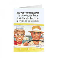 Agree To Disagree Is Where You Both Just Decide The Other Person Is An Assh*le Greeting Card