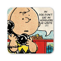 "Charlie Brown ""My Dog Didn't Eat My Homework, He Wrote It!"" Coaster"