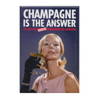 Champagne Is The Answer (I'm Far Too P*ssed To Remember The Question) Fridge Magnet