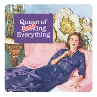 """Queen Of F*cking Everything"" Single Coaster"