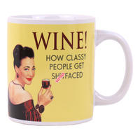 Wine! How Classy People Get Sh*tfaced Mug