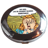 """Oh God, I'm So Bloody Blonde Sometimes"" Compact Mirror"