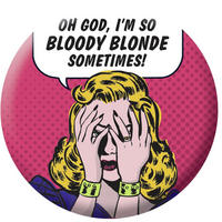 """Oh God, I'm So Bloody Blonde Sometimes"" Handbag/Button Mirror"