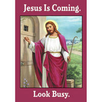 Jesus Is Coming. Look Busy Greeting Card