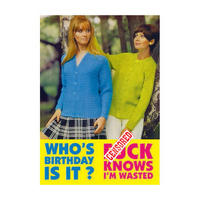 Who's Birthday Is It? F*ck Knows I'm Wasted Greeting Card