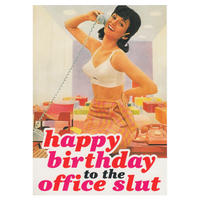 Happy Birthday To The Office Slut Greeting Card