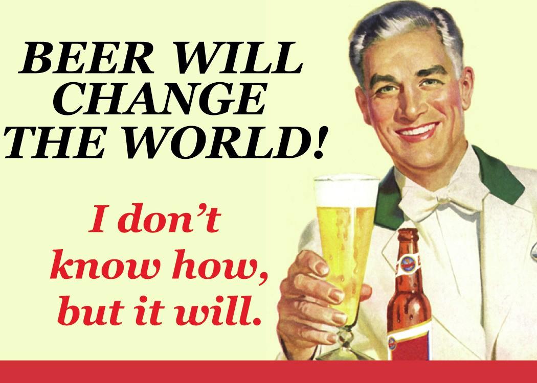 http://images.esellerpro.com/2486/I/326/8/lrgscalemagnet-beer-will-change-the-world.jpg