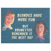 """""""Blondes Have More Fun But Brunettes Remember It The Next Day"""" Fridge Magnet"""