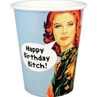 8 Happy Birthday Bitch Paper Cups