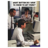 What Button Do I Press To Get Porn? Greeting Card