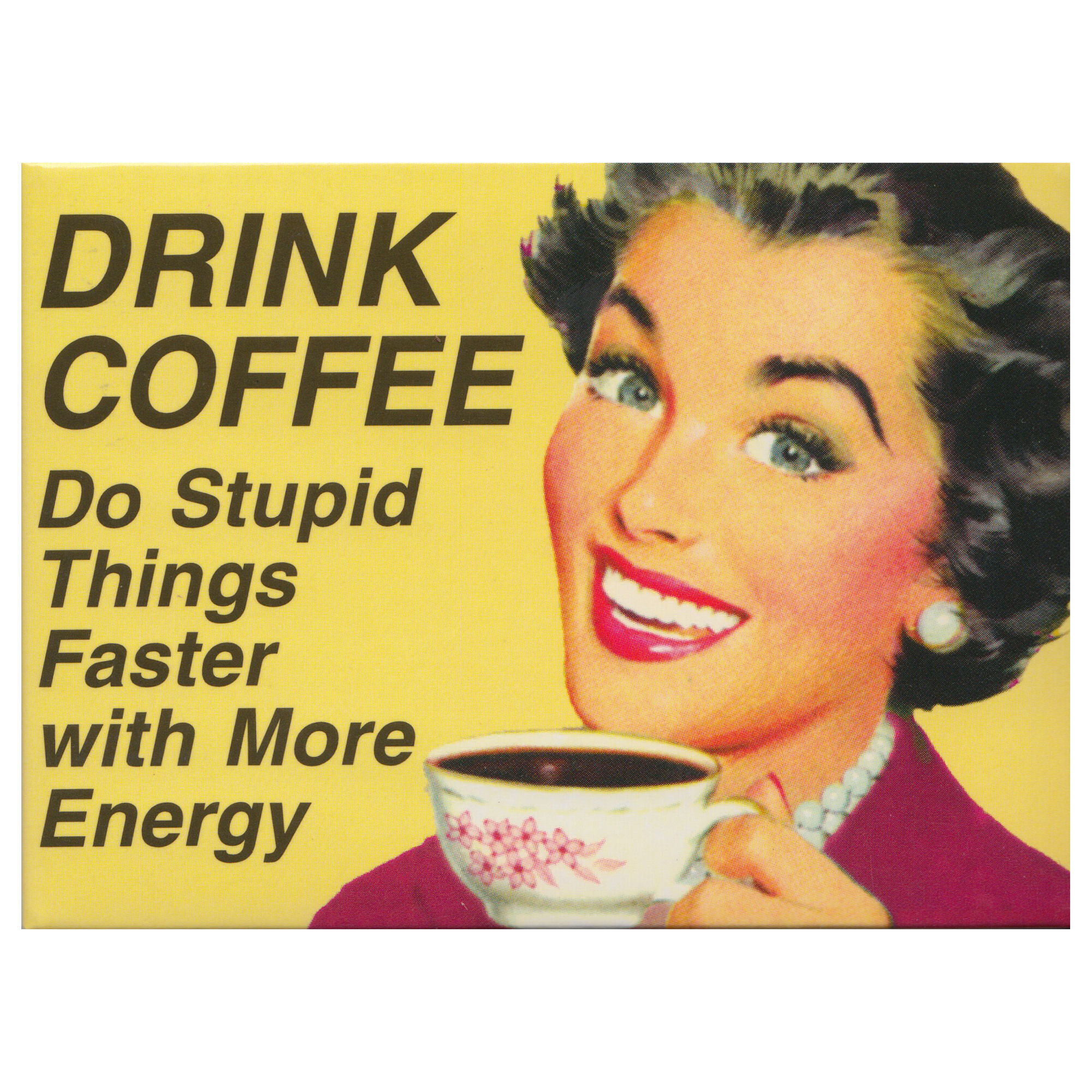 Drink Coffee Do Stupid Things Faster Poster