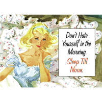 """Don't Hate Yourself In The Morning. Sleep Till Noon"" Fridge Magnet"